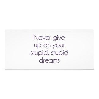 Geben Sie nie auf Ihren dummen Träumen auf Bedruckte Werbekarte