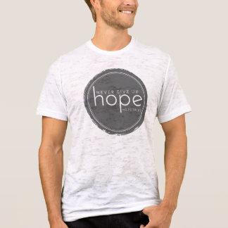 Geben Sie nie Hoffnung auf - brennen Sie T-Stück T-Shirt