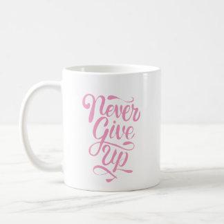 """""""Geben Sie nie"""" Kalligraphieaussagen-Tasse auf Tasse"""