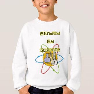 Geblendet durch Wissenschaft Sweatshirt