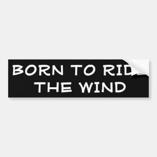 Geboren, den Wind zu reiten Autoaufkleber