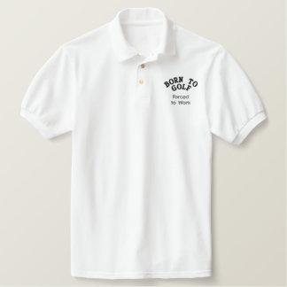Geboren Golf zu spielen, Zwangs lustiges Golf Besticktes Polo