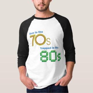 Geboren im 70er, eingeschlossen im 80er T-Shirt