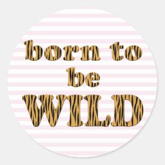Geboren, wild zu sein - Tigerprint quadratische Runder Aufkleber