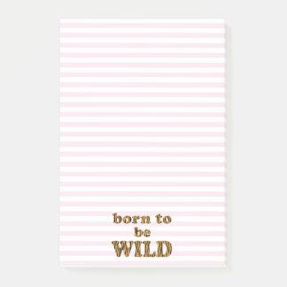 Geboren, wildes | Spaßzitat zu sein Post-it Klebezettel