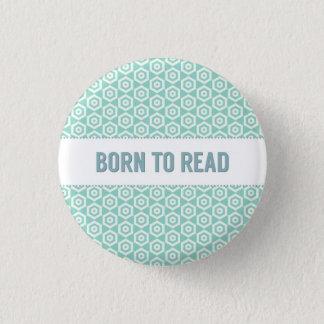 Geboren zu Lesetaste, auf Aqua Runder Button 3,2 Cm
