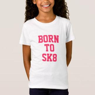 """""""Geboren zu"""" T - Shirt der BaumwolleSK8"""
