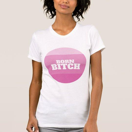 Geborenes Weibchen-T-Shirt T-Shirt