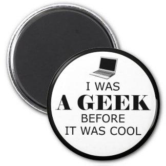 Geek avant que c'ait été aimant frais
