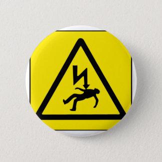 Gefahrenstrom Runder Button 5,7 Cm