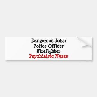 Gefährliche Jobs: Psychiatrische Krankenschwester Autoaufkleber