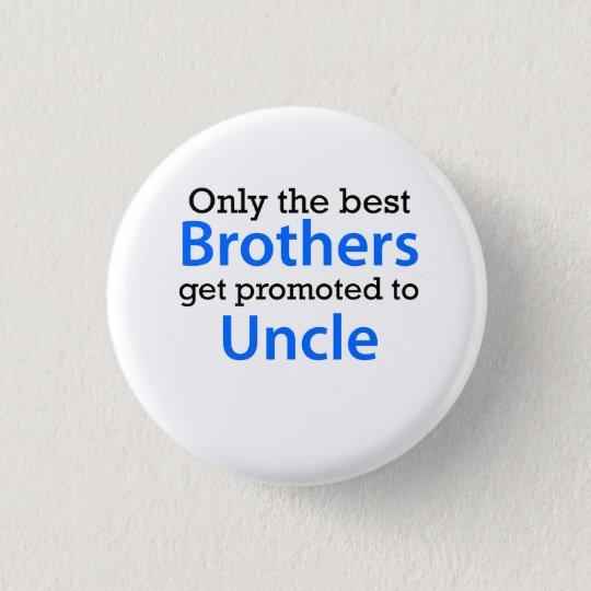 Gefördert zu Onkel Runder Button 3,2 Cm