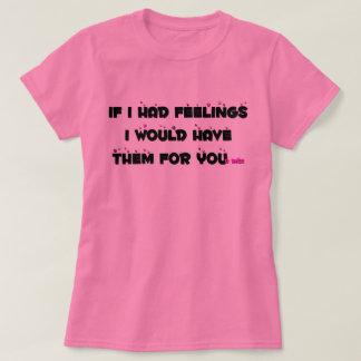 Gefühle für Ihren Dick T-Shirt