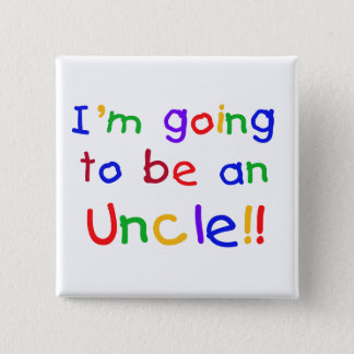 Gehen, ein Text Onkel-Primärfarben zu sein Quadratischer Button 5,1 Cm