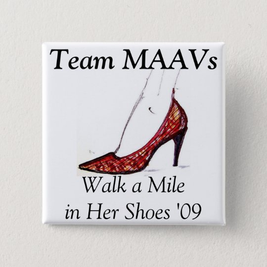 """""""Gehen eine Meile in ihren Schuhen"""" - Team MAAVs Quadratischer Button 5,1 Cm"""