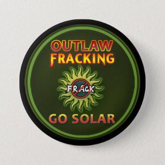 """""""GEHEN - geächtetes Fracking"""" Knopf SOLAR Runder Button 7,6 Cm"""