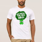 Gehen Sie mit für Bro! T-Shirt