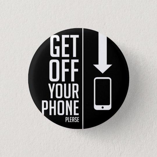 Gehen Sie von Ihrem Telefonknopf weg Runder Button 3,2 Cm