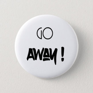 Gehen weg - Knopf Runder Button 5,7 Cm