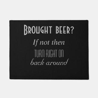Geholtes Bier? Türmatte
