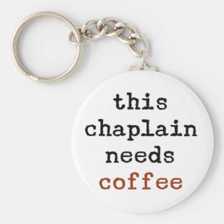 Geistliches benötigt Kaffee Schlüsselanhänger
