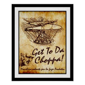 Gelangen Sie an DA Choppa - Leonardo da Poster