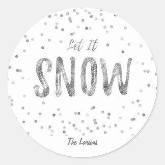 Gelassen ihm schneien Feiertag Runder Aufkleber