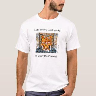 Gelassen uns allen wohnen Sie in Dingburg! T-Shirt