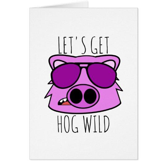 Gelassen uns erhalten Sie Schwein wild Karte
