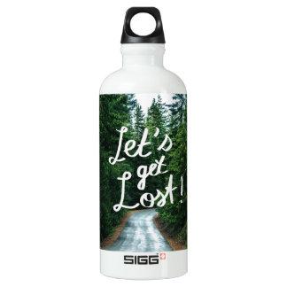 Gelassen uns erhalten Sie verloren! Zitieren Sie Wasserflasche