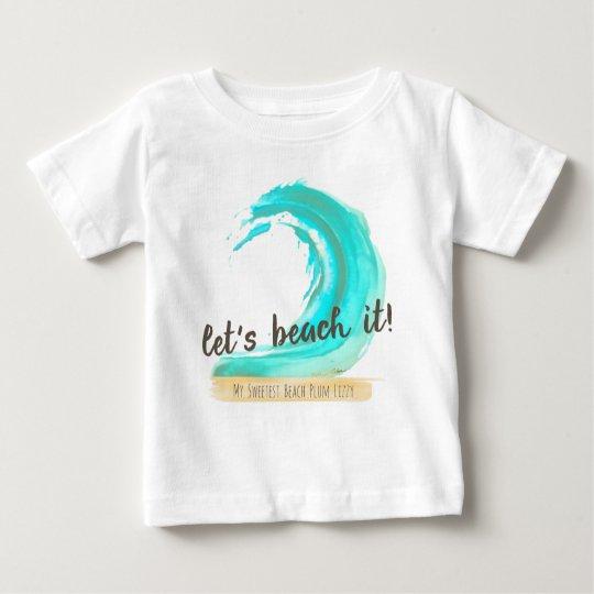 Gelassen uns es auf den Strand setzen Baby T-shirt