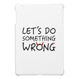 Gelassen uns etwas falsch tun iPad mini hülle