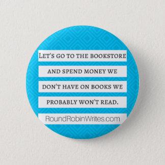 Gelassen uns gehen Sie zur Buchhandlung (Knopf) Runder Button 5,1 Cm