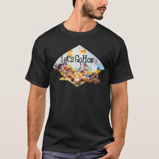 Gelassen uns gehen Zuhause-T - Shirt
