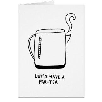 Gelassen uns haben Sie einen Gleichheit-Tee Karte