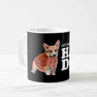 Gelassen uns hören Sie es für Schinken-Hund Kaffeetasse