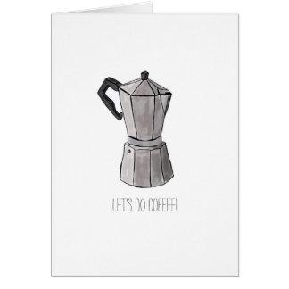 Gelassen uns, Kaffee zu tun - übergeben Sie Karte