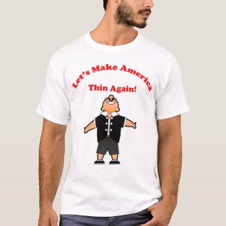 Gelassen uns machen Sie Amerika dünn wieder T-Shirt