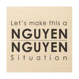 Gelassen uns machen Sie dieses eine Nguyen Nguyen Holzdruck