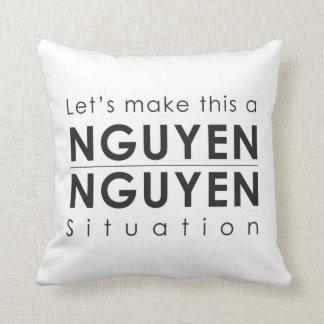 Gelassen uns stellen Sie dieses ein Nguyen/Nguyen Zierkissen