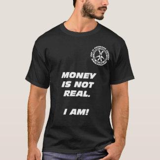 Geld ist nicht wirklich. Ich bin! Schwarz-T - T-Shirt