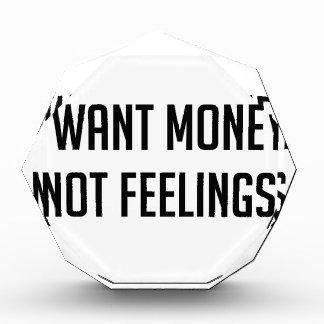 Geld-nicht Gefühle Acryl Auszeichnung