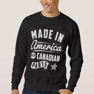 Gemacht in Amerika mit kanadischen Teilen Sweatshirt