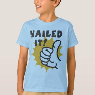 Genagelt ihm! T-Shirt