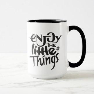Genießen Sie die kleine Sache-Tasse Tasse