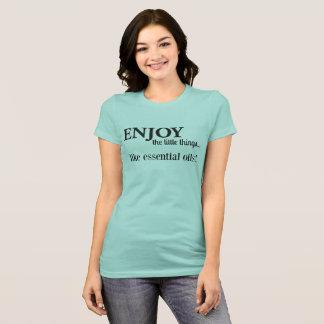Genießen Sie die Kleinigkeiten… T-Shirt