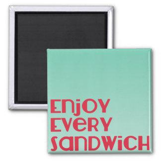 Genießen Sie jeden Sandwich-Magneten Quadratischer Magnet