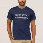 Genießen Sie jedes Sandwich T-Shirt