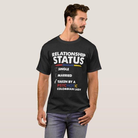 Genommen durch psychotische kolumbianische Dame T-Shirt