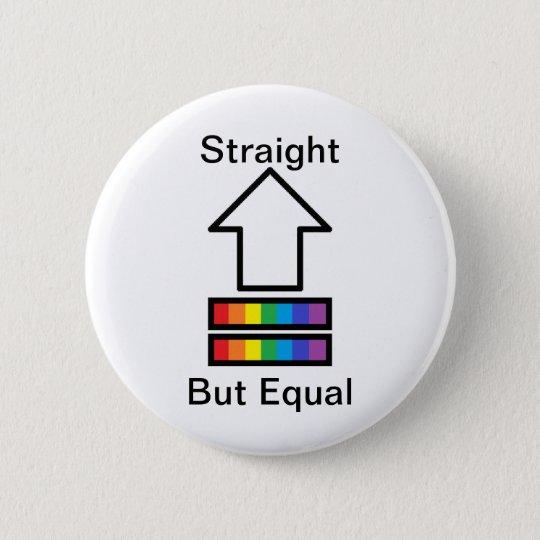 Gerade aber des Gleichgestellten LGBT StützButton Runder Button 5,1 Cm